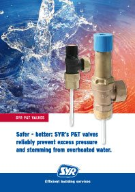 Safer-better: SYR's P&T valves reliably prevent excess pressure and stemming from overheated water